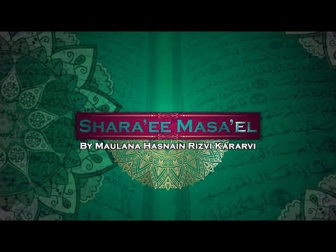 SHARA''EE MASAEL WITH MAULANA HASNAIN KARARVI | HOST NASEER AZMI EPISODE NO:288 (11th February 2020)