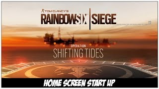Rainbow Six Siege: Operation Shifting Tides Home Screen Start Up (No Commentary)