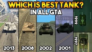 GTA : TANKS IN ALL GTA GAMES !! (WHICH IS BEST?)