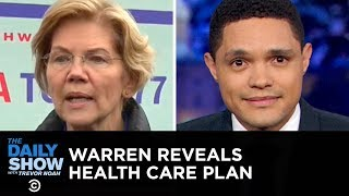 Elizabeth Warren Reveals Her Medicare-for-All Plan | The Daily Show