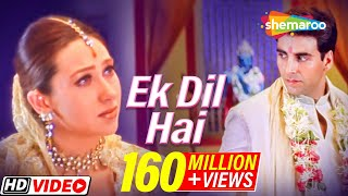 Ek Dil Hai (HD) - Ek Rishtaa: The Bond Of Love Song - Akshay Kumar - Karishma Kapoor - Romantic