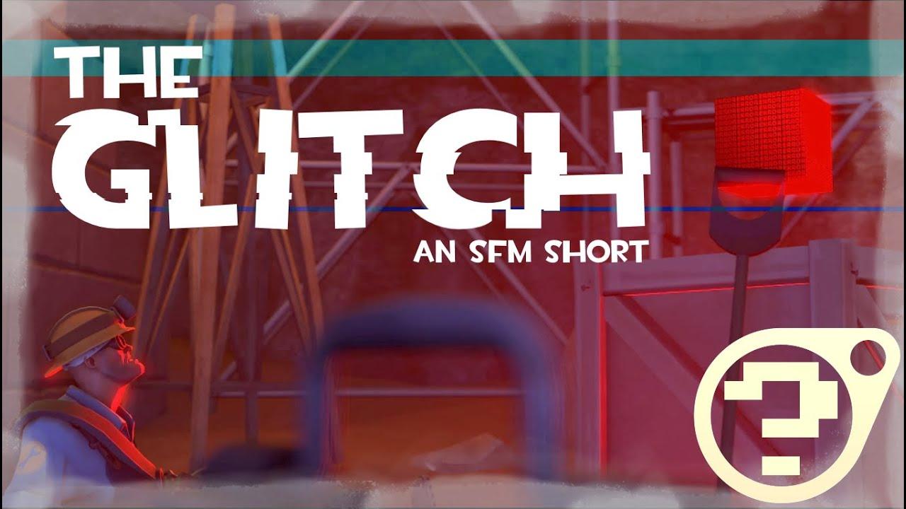 [SFM] The Glitch (Team Fortress 2)