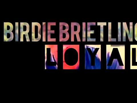 Birdie Brietling- Loyal Freestyle