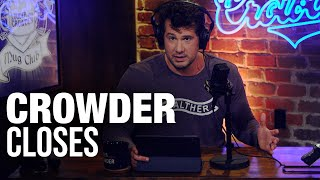 CROWDER CLOSES: Don't Believe in Yourself... | Louder with Crowder