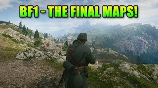 BF1 Final 4 Maps - RAW Gameplay! | Battlefield 1 Monte Grappa, Argonne Forest