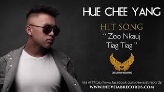 HUE CHEE YANG - ZOO NKAUJ TIAG TIAG (OFFICIAL VERSION) 2017