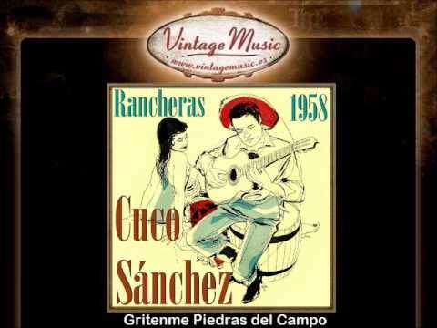 Cuco Sánchez -- Gritenme Piedras del Campo