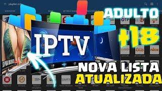 Lista IPTV 2018 Gratis   Nova Lista Atualizada   SÓ AS MELHORES   +18