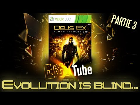 PLAYIN' TUBE [Vidéotest s3 #15] Partie 3 – DEUS EX : HUMAN REVOLUTION (XBOX360) [2]