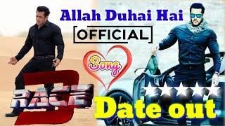 Race 3 Next song Allah Duhai hai Date Out   Salman khan movie songs