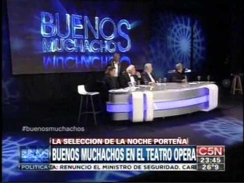 C5N - BUENOS MUCHACHOS: LA SELECCION DE LA NOCHE PORTEÑA EN EL TEATRO OPERA
