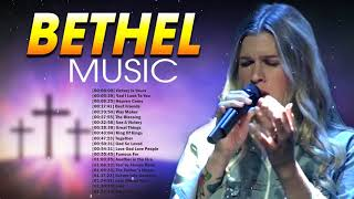 Popular Bethel Music Gospel Songs Nonstop🙏🏼Hopeful Christian Gospel Songs Of All Time Medley