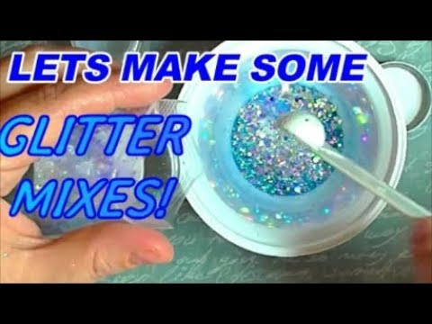 LETS MAKE SOME GLITTER MIXES | ABSOLUTE NAILS