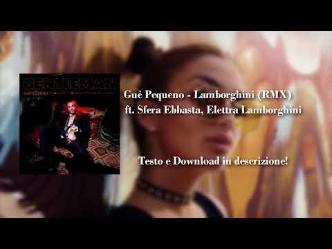Guè Pequeno - Lamborghini (RMX) ft. Sfera Ebbasta, Elettra Lamborghini (Audio + testo)