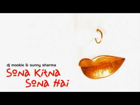 DJ Mookie & Sunny - Sona Kitna Sona Hai Sona Kitna Sona Hai