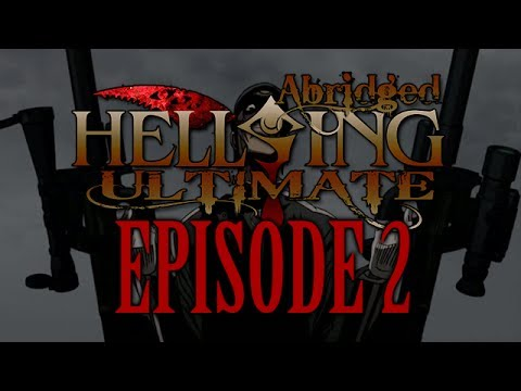 *TFS* Hellsing Ultimate Abridged Episode 2