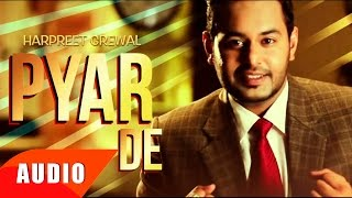 Pyar De ( Full Audio Song ) | Harpreet Grewal | Punjabi Song Collection | Speed Records