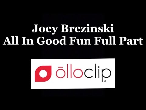 Joey Brezinski All In Good Fun Olloclip Full Part