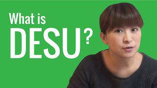 Ask a Japanese Teacher! What is DESU?