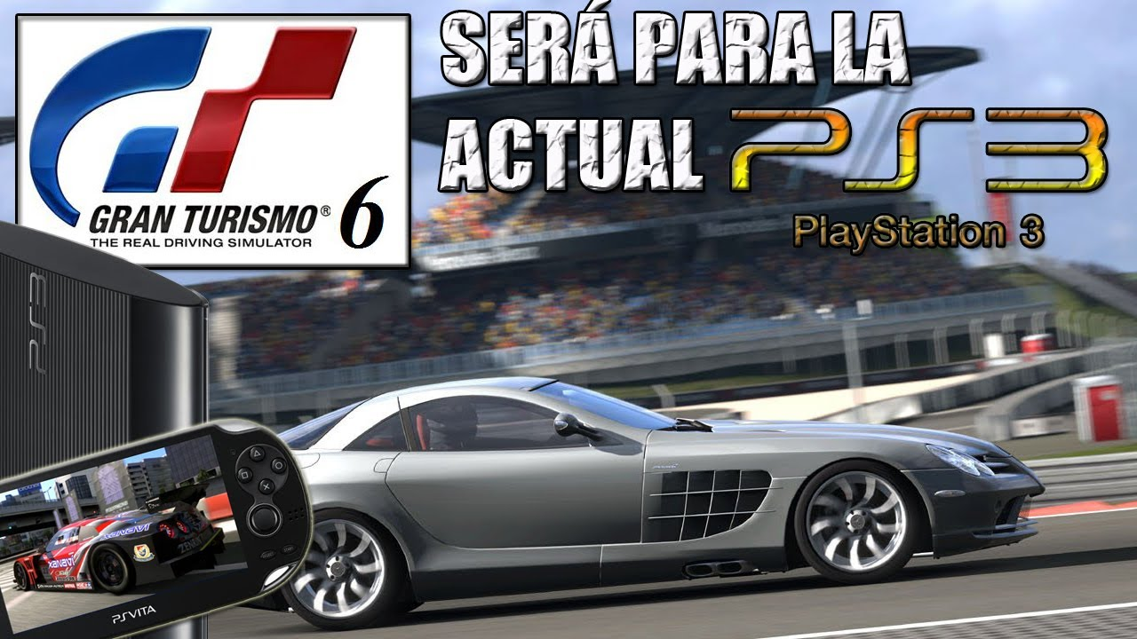gran turismo 6 ser para ps3 y no para ps4 lo confirma sony youtube. Black Bedroom Furniture Sets. Home Design Ideas