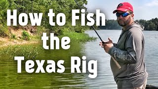 Bass Fishing - How to fish the Texas Rig
