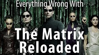 Everything Wrong With The Matrix Reloaded In 17 Minutes Or Less