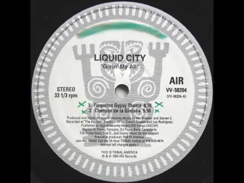 Liquid City - Giving My All (Forgotten Gypsy Theme Mix)