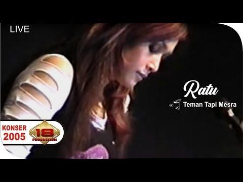 Download Live RATU - Teman Tapi Mesra - Cantiknya... @Konser Surabaya 6 Nov 2005 Mp4 baru