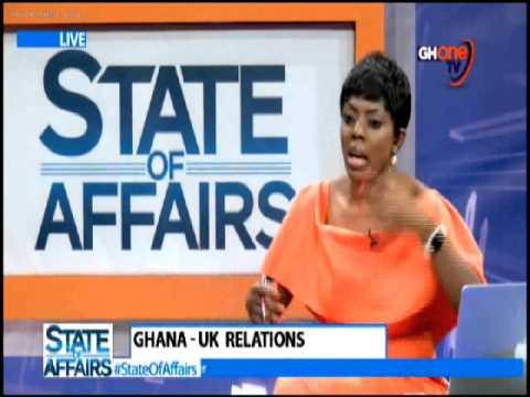 GHANA - UK RELATIONS #StateOfAffairs