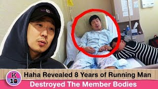 😭 Haha Revealed 8 Years Of Running Man Destroyed The Member Bodies