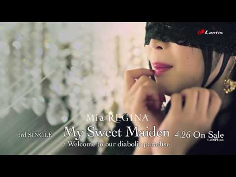 Mia REGINA / My Sweet Maiden Music Video