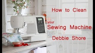 Simple sewing machine mainteneance by Debbie Shore