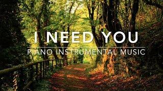 I Need You - 1 Hour Piano Music   Prayer Music   Meditation Music   Healing Music   Worship Music