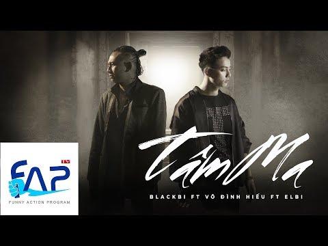 Tâm Ma - Blackbi ft Võ Đình Hiếu ft Elbi [Official MV] || FAPtv thumbnail