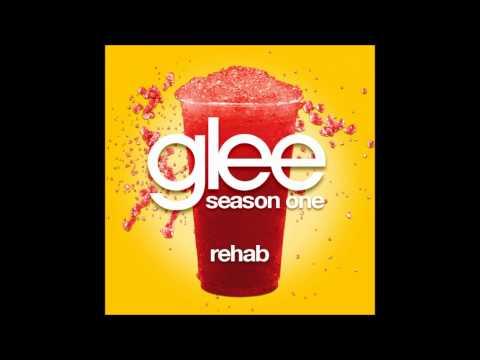 Glee - Rehab (DOWNLOAD MP3+LYRICS)