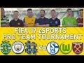 PRO TEAM TOURNAMENT: FIFA 17 eSPORTS! (WEST HAM, MAN CITY, WOLFSBURG, SCHALKE, SPORTING & HASHTAG)