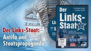 Der Links-Staat Teil 2: Antifa und Staatspropaganda