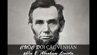 Abraham Lincoln cuộc đời các vĩ nhân