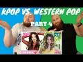 KPOP VS. WESTERN POP REACTION  KPOP VS. 서양의 POP 반응  (PART 4)