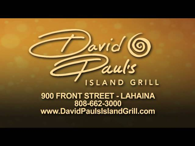 David Paul's Island Grill - Maui Hawaii