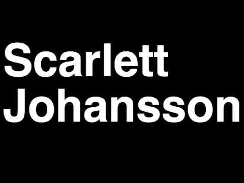 How to Pronounce Scarlett Johansson Movie Actor Actress