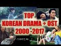 TOP KOREAN DRAMA + OST From 2000 2017