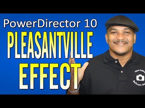 How To Make The Pleasantville Effect - CyberLink PowerDirector 10 Ultra