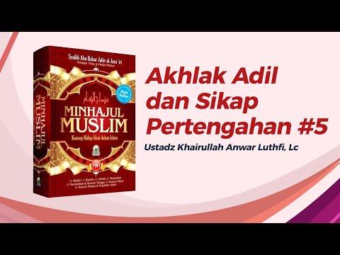 Akhlak Adil Dan Sikap Pertengahan #5 - Ustadz Khairullah Anwar Luthfi, Lc