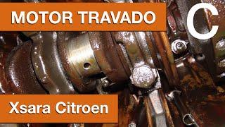 Dr CARRO Motor Xsara travado por não trocar o óleo corretamente