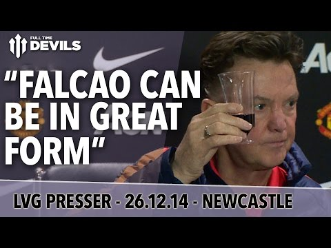 'Falcao Could Be In Great Form'  | Manchester United vs Newcastle | Van Gaal Press Conference
