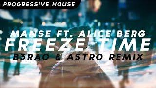 Manse feat. Alice Berg - Freeze Time (B3RAO & Astro Remix)