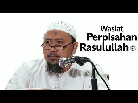 Kajian Umum : Wasiat Perpisahan Rasulullah - Ustadz Mahfudz Umri, Lc.