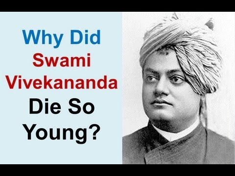 Why Did Swami Vivekananda Die So Young? video
