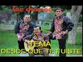 video de musica TRIO LOS CHAMAS - DESDE QUE TE FUISTE